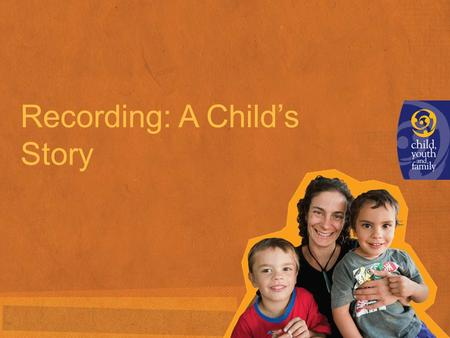 Recording: A Child's Story. Take a moment: Spend five minutes reading the case note in front of you. Think about the following: >What have you learnt.
