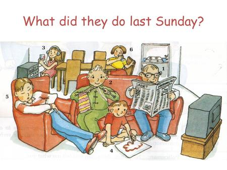 What did they do last Sunday?