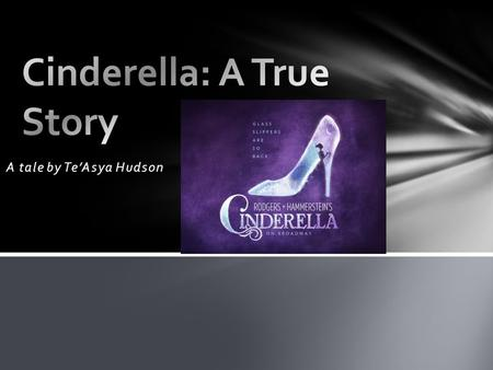 A tale by Te'Asya Hudson. Have you ever heard the actual story? The stories you were told are not true. Not at all.