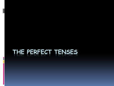 How do we use the Present Perfect Tense?  There is always a connection with the past and with the present. There are basically three uses for the present.