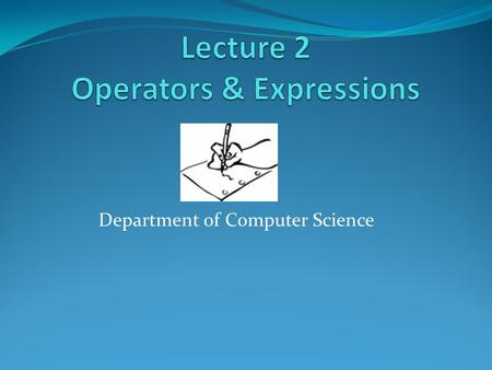 "Department of Computer Science. Definition ""An operator is a symbol (+,-,*,/) that directs the computer to perform certain mathematical or logical manipulations."