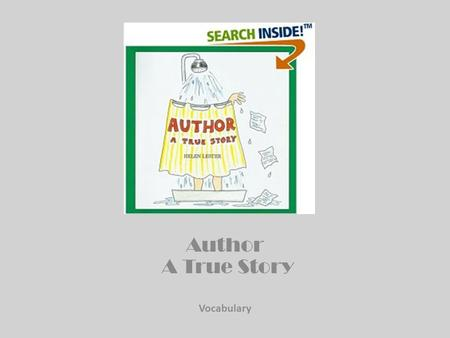 Author A True Story Vocabulary Author A True Story Vocabulary.