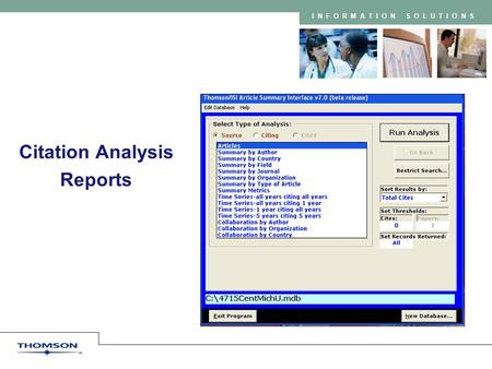 INFORMATION SOLUTIONS Citation Analysis Reports. Copyright 2005 Thomson Scientific 2 INFORMATION SOLUTIONS Provide highly customized datasets based on.