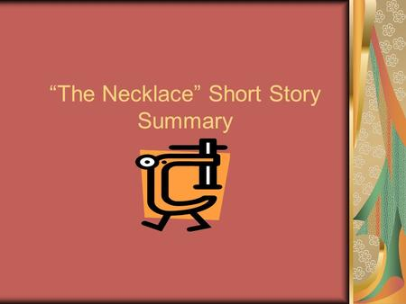 """The Necklace"" Short Story Summary"