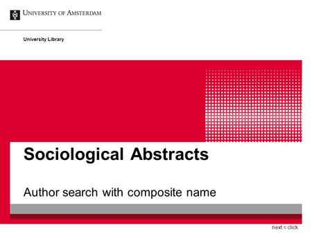 Sociological Abstracts Author search with composite name University Library next = click.