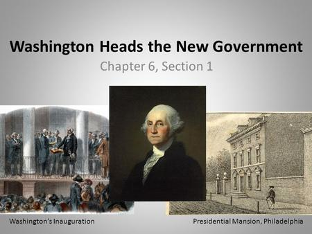 Washington Heads the New Government