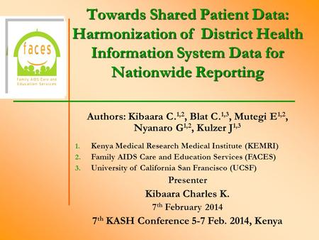 Towards Shared Patient Data: Harmonization of District Health Information System Data for Nationwide Reporting Towards Shared Patient Data: Harmonization.