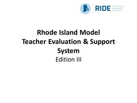 Rhode Island Model Teacher Evaluation & Support System Edition III.