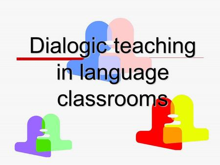 Dialogic teaching in language classrooms. Do you know what RHINOs are? Really Here In Name Only Do you discover any 'Rhinos' in your classrooms?