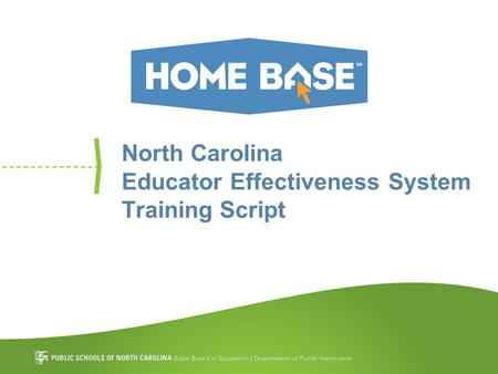 North Carolina Educator Effectiveness System Training Script.