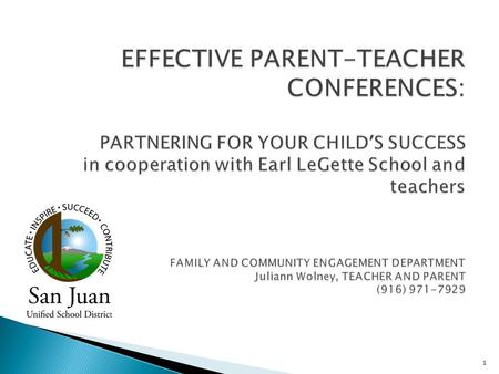 1.  The purpose and goals of parent conferences What to expect How to prepare in advance How to share concerns and advocate for your child 2.