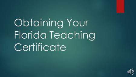 Obtaining Your Florida Teaching Certificate