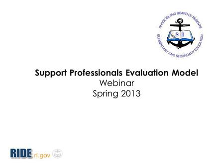 Support Professionals Evaluation Model Webinar Spring 2013.