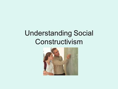 Understanding Social Constructivism. Vygotsky and Language Language and actions are mediation tools used for learning (Wink & Putney, 2002). Language.