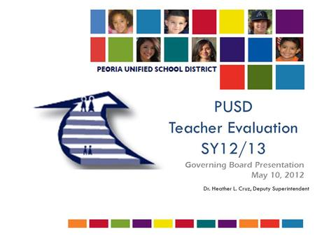 PUSD Teacher Evaluation SY12/13 Governing Board Presentation May 10, 2012.