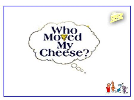 The simple story of Who Moved My Cheese? reveals the profound truths about change that give people and organizations a quick and easy way to succeed.