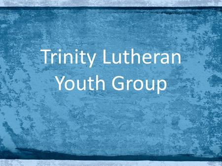 Trinity Lutheran Youth Group. Last Month Does God Exist? Evidence from Science Logic Evidence from History Experience.