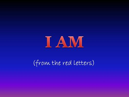 (from the red letters). I AM THAT I AM undivided triune incomprehensible immutable omnipotent omnipresent omniscient self-sufficient love just righteous.