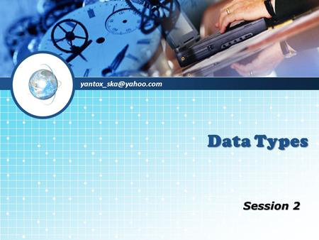 Data Types Session 2.  Primitive data types  int, float, double, char  Aggregate data types  Arrays come.