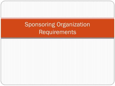 Sponsoring Organization Requirements. Agenda Monitoring Pre-operational visits Site Reviews Training Edit Checks Civil Rights Requirements Claim 2.