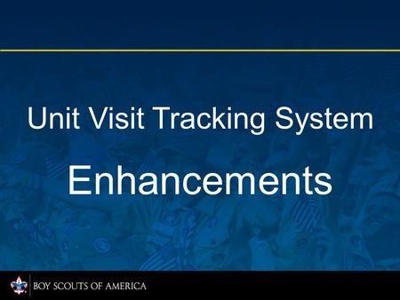 Unit Visit Tracking System Enhancements. Unit Visit Tracking System NEW! Unit Visit Tracking (UVTS) has a new look, better navigation, and improved features.