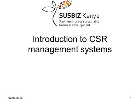 03/04/20151 Introduction to CSR management systems.