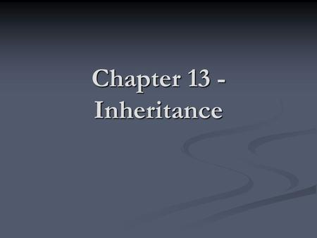 Chapter 13 - Inheritance. Goals To learn about inheritance To learn about inheritance To understand how to inherit and override superclass methods To.