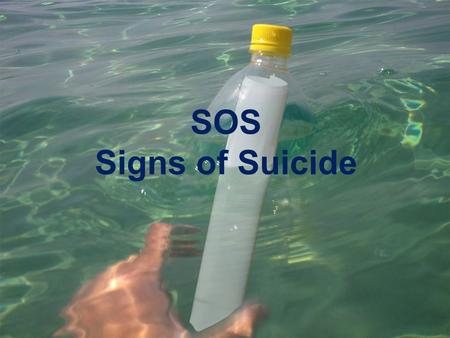 SOS Signs of Suicide.