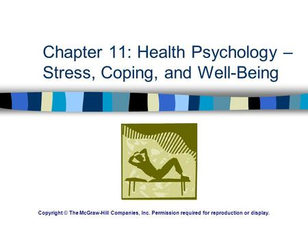 Chapter 11: Health Psychology – Stress, Coping, and Well-Being