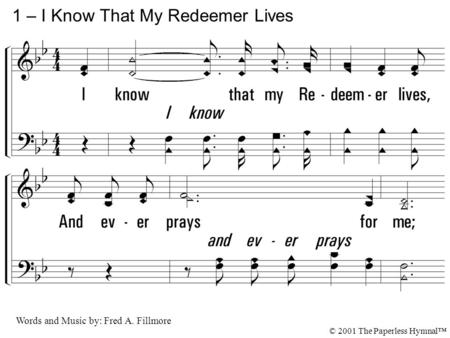 1 – I Know That My Redeemer Lives