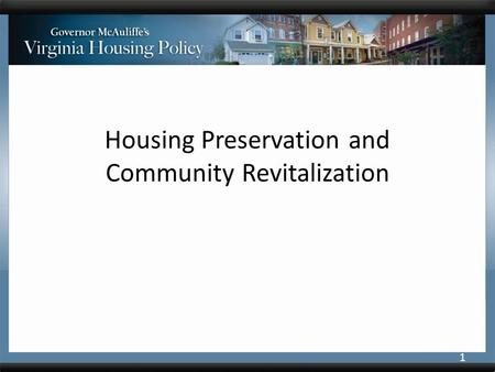 Housing Preservation and Community Revitalization 1.