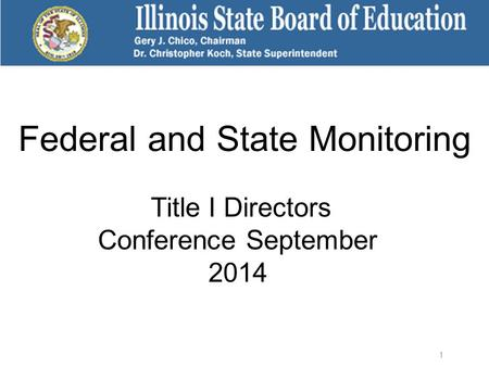 Federal and State Monitoring Title I Directors Conference September 2014 1.