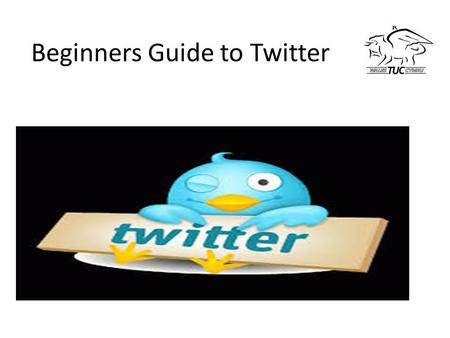 Beginners Guide to Twitter. What is Twitter? Twitter is a social networking and micro blogging service that enables users to send and read other users.