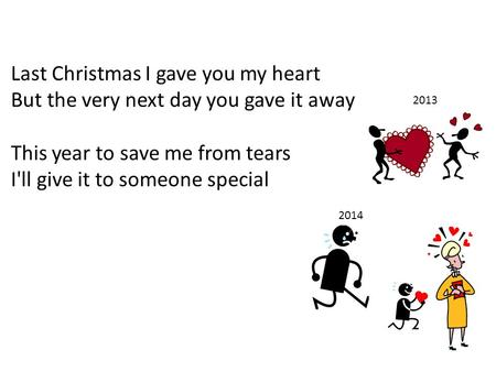 This year to save me from tears I'll give it to someone special