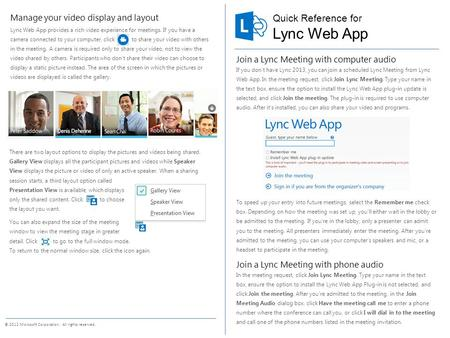 Quick Reference for © 2012 Microsoft Corporation. All rights reserved. Lync Web App Join a Lync Meeting with computer audio If you don't have Lync 2013,