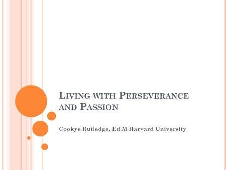 Living with Perseverance and Passion