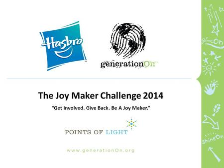"The Joy Maker Challenge 2014 ""Get Involved. Give Back. Be A Joy Maker."""