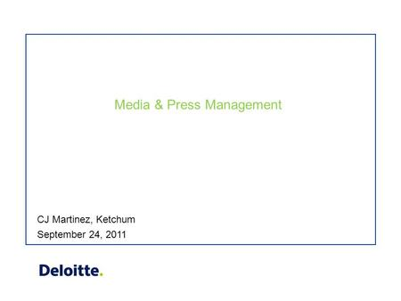 Media & Press Management September 24, 2011 CJ Martinez, Ketchum.