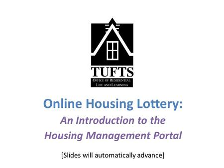Online Housing Lottery: An Introduction to the Housing Management Portal [Slides will automatically advance]