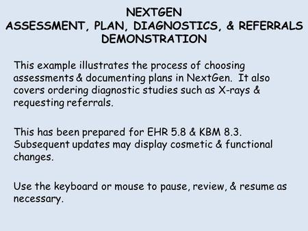 NEXTGEN ASSESSMENT, PLAN, DIAGNOSTICS, & REFERRALS DEMONSTRATION