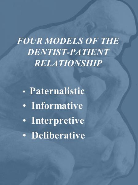 FOUR MODELS OF THE DENTIST-PATIENT RELATIONSHIP