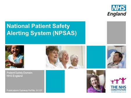 National Patient Safety Alerting System (NPSAS) Patient Safety Domain NHS England Publications Gateway Ref No. 01127.