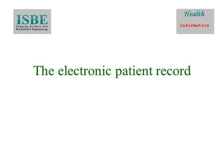 The electronic patient record. The patient record Notes made by physician Long history.