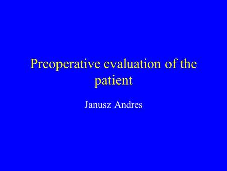 Preoperative evaluation of the patient