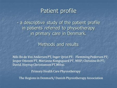 Patient profile - a descriptive study of the patient profile in patients referred to physiotherapy in primary care in Denmark. Methods and results Nils-Bo.