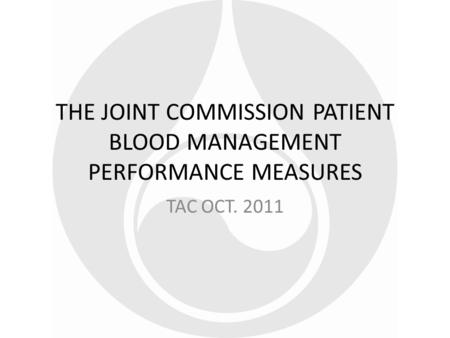 THE JOINT COMMISSION PATIENT BLOOD MANAGEMENT PERFORMANCE MEASURES