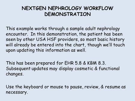 NEXTGEN NEPHROLOGY WORKFLOW DEMONSTRATION
