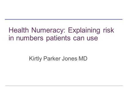 Health Numeracy: Explaining risk in numbers patients can use