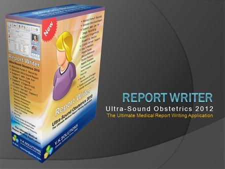 Ultra-Sound Obstetrics 2012 The Ultimate Medical Report Writing Application.
