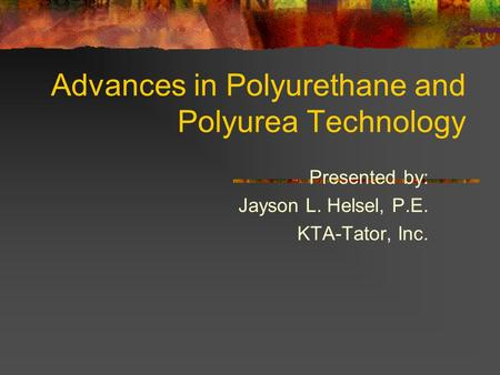 Advances in Polyurethane and Polyurea Technology